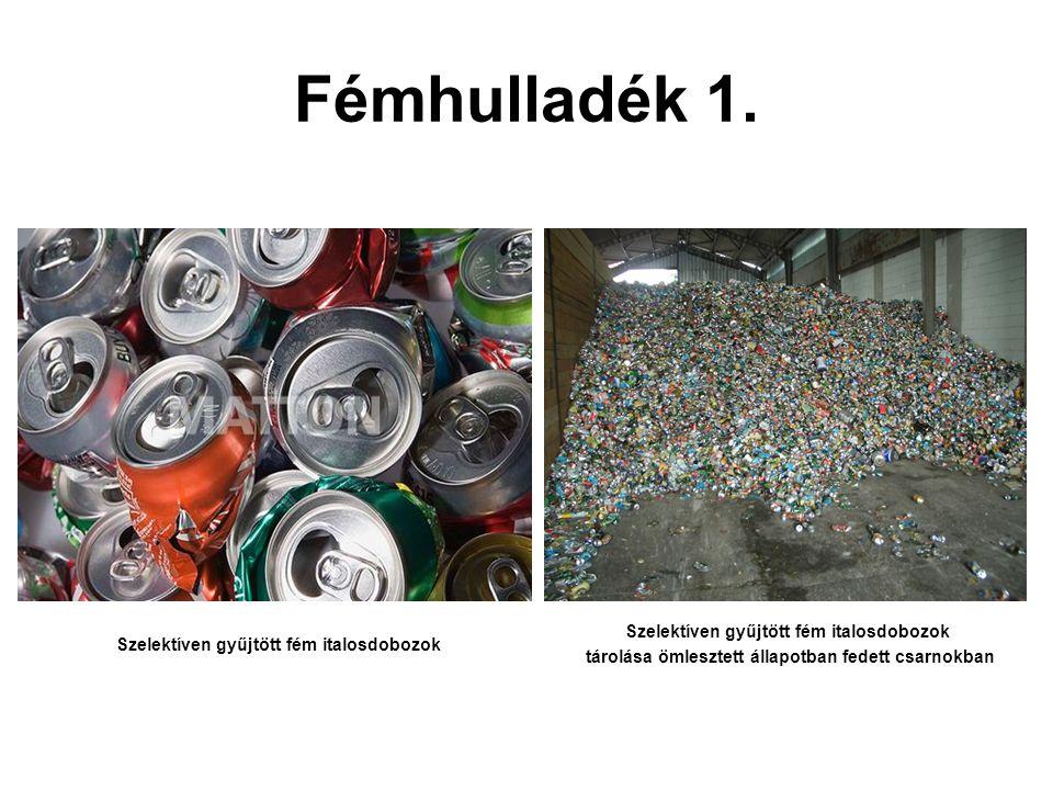 Fémhulladék 1. Szelektíven gyűjtött fém italosdobozok