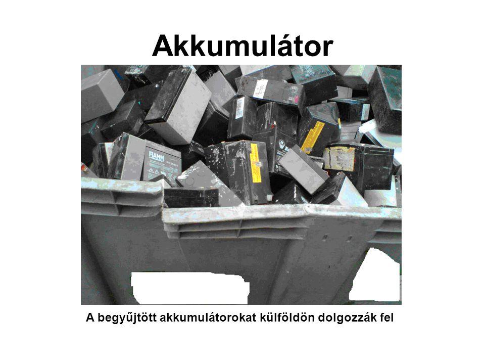 A begyűjtött akkumulátorokat külföldön dolgozzák fel