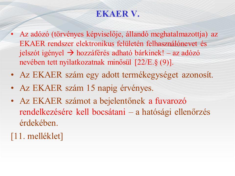 Az EKAER szám egy adott termékegységet azonosít.