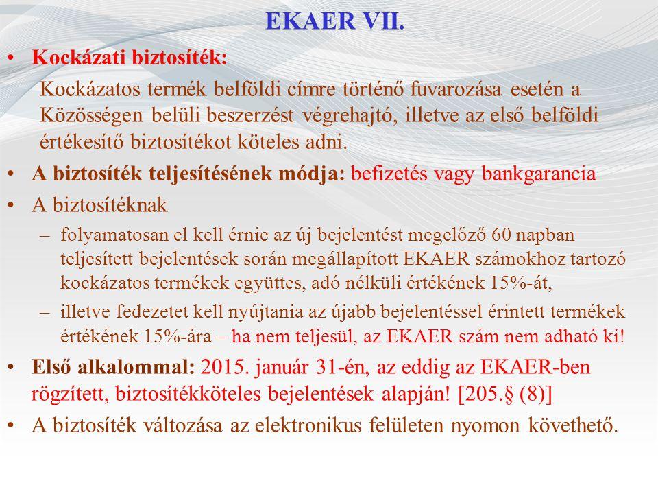 EKAER VII. Kockázati biztosíték: