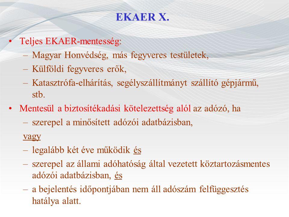 EKAER X. Teljes EKAER-mentesség: