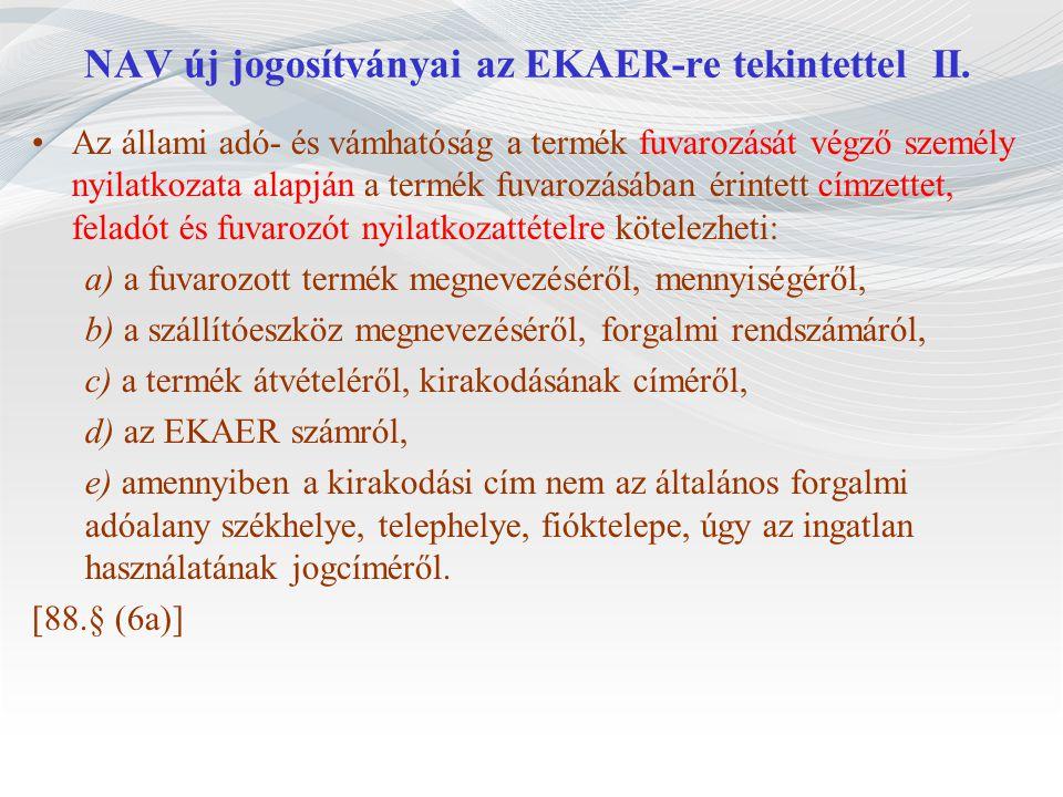 NAV új jogosítványai az EKAER-re tekintettel II.