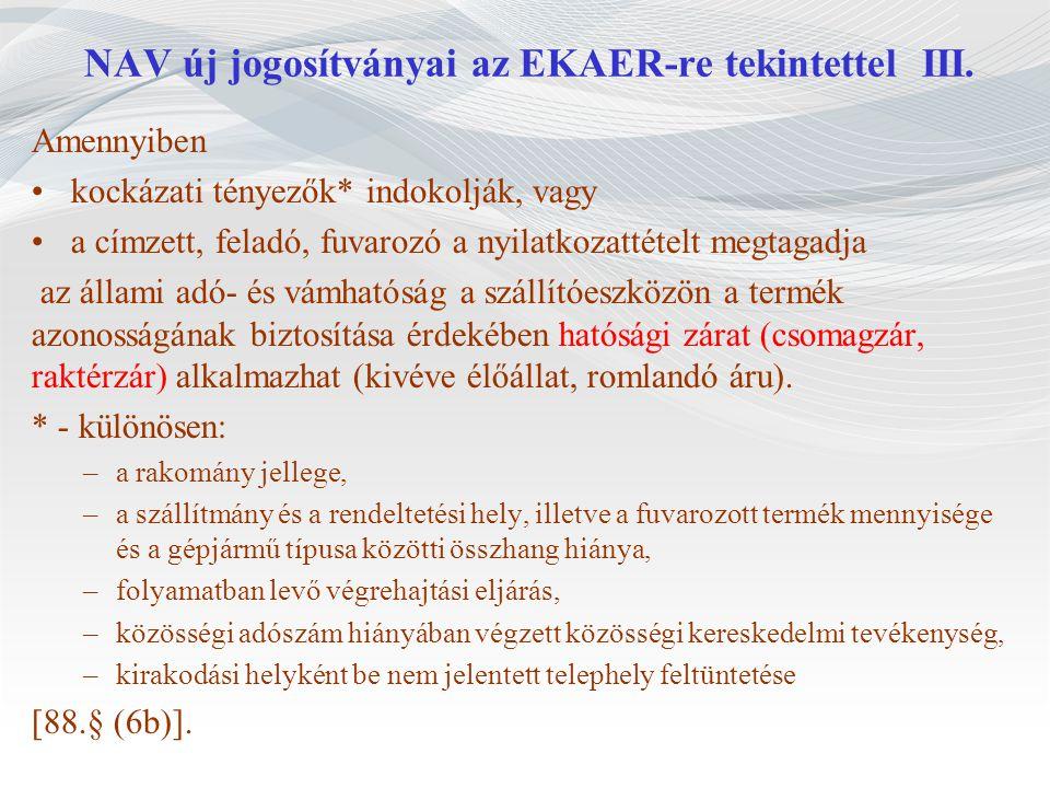NAV új jogosítványai az EKAER-re tekintettel III.