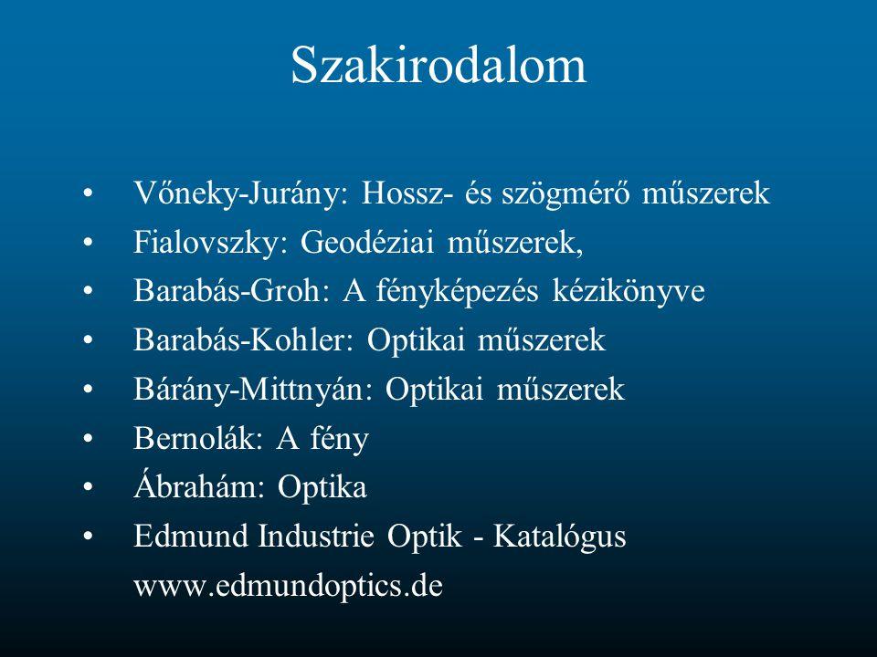 Szakirodalom Vőneky-Jurány: Hossz- és szögmérő műszerek