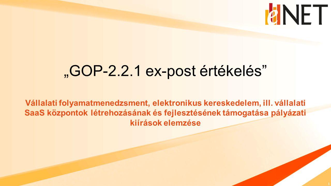 """""""GOP-2.2.1 ex-post értékelés Vállalati folyamatmenedzsment, elektronikus kereskedelem, ill."""