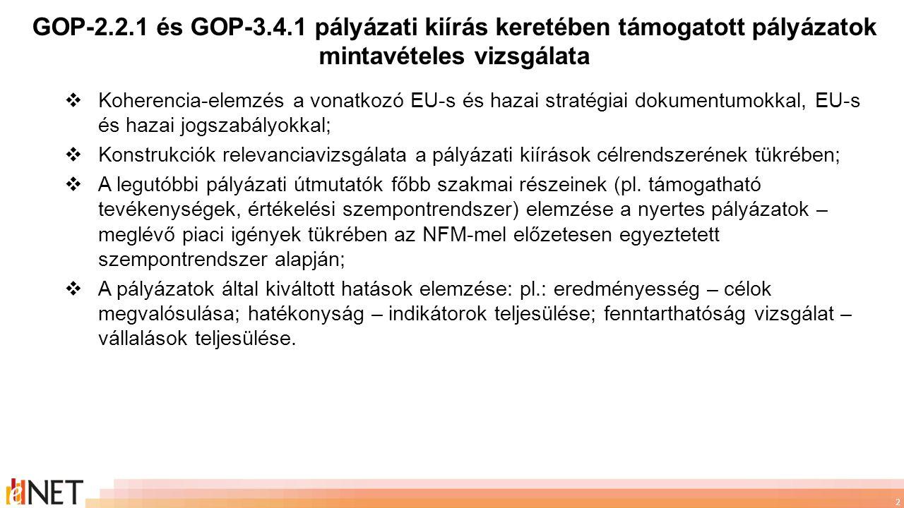 GOP-2.2.1 és GOP-3.4.1 pályázati kiírás keretében támogatott pályázatok mintavételes vizsgálata