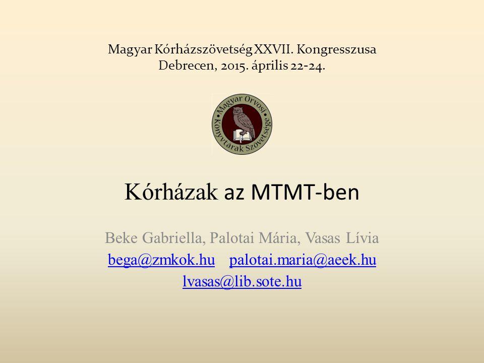 Kórházak az MTMT-ben Beke Gabriella, Palotai Mária, Vasas Lívia