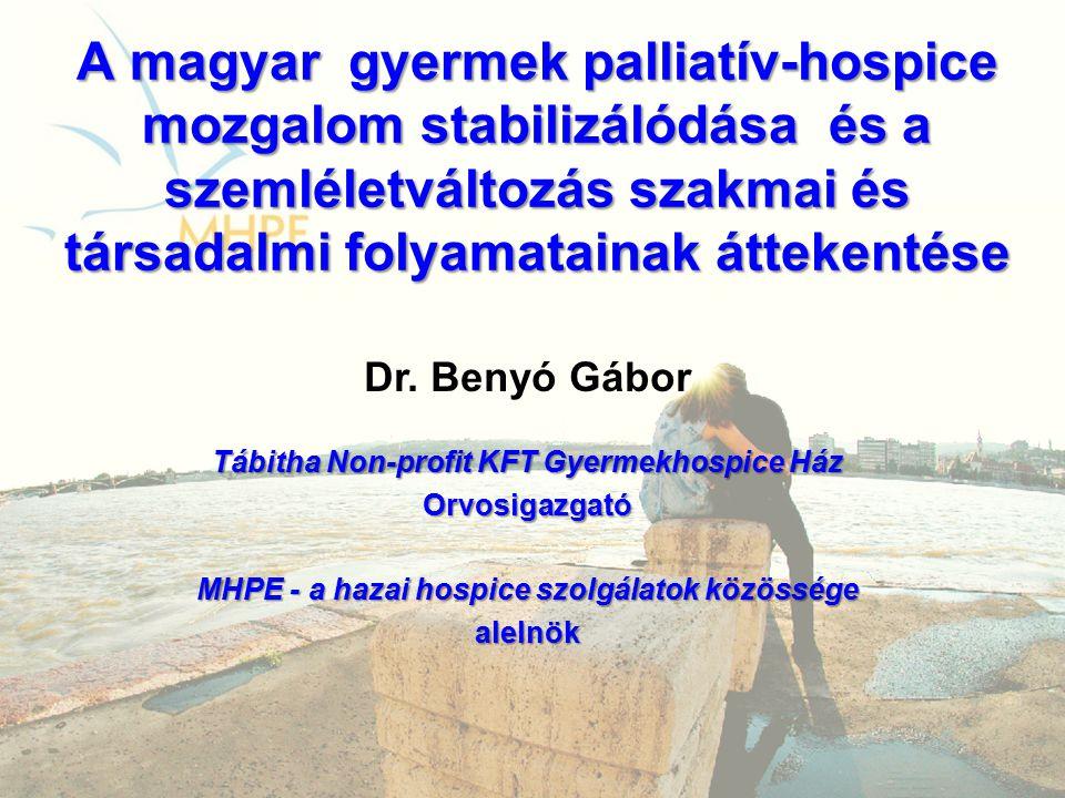 A magyar gyermek palliatív-hospice mozgalom stabilizálódása és a szemléletváltozás szakmai és társadalmi folyamatainak áttekentése