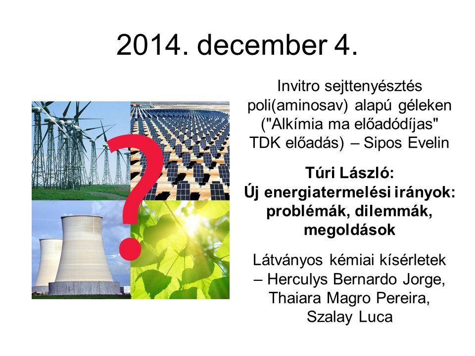 2014. december 4. Invitro sejttenyésztés poli(aminosav) alapú géleken ( Alkímia ma előadódíjas TDK előadás) – Sipos Evelin.