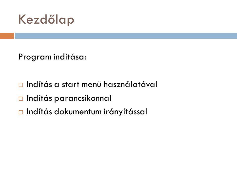 Kezdőlap Program indítása: Indítás a start menü használatával