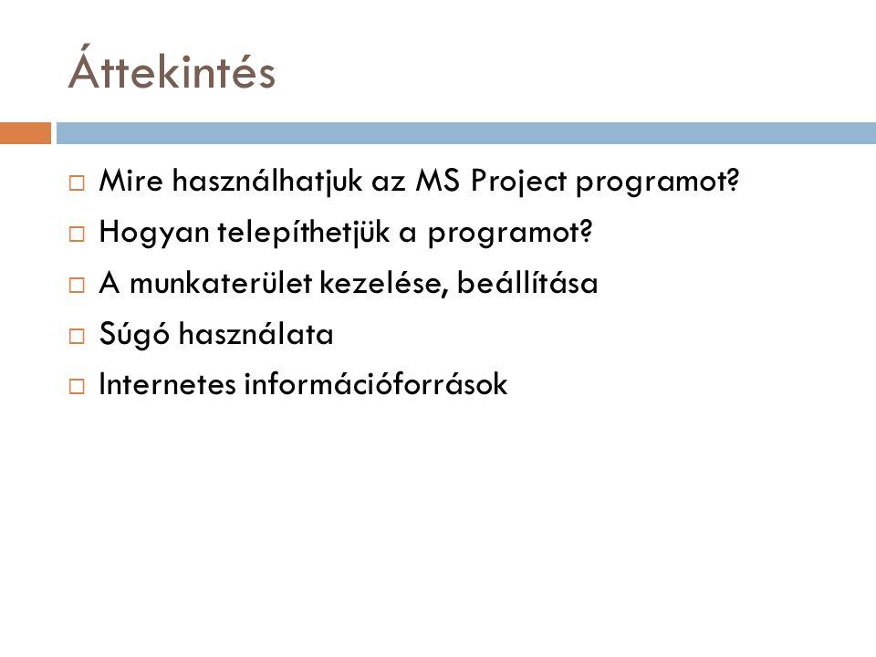 Áttekintés Mire használhatjuk az MS Project programot
