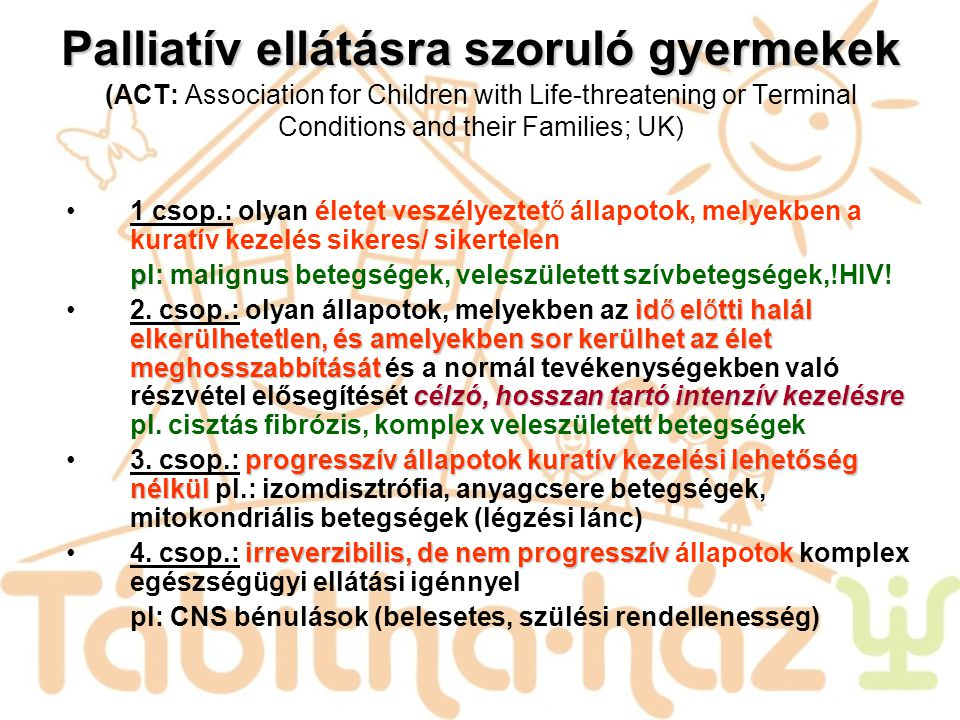 Palliatív ellátásra szoruló gyermekek (ACT: Association for Children with Life-threatening or Terminal Conditions and their Families; UK)