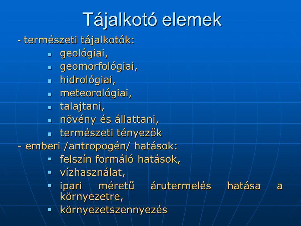 Tájalkotó elemek geológiai, geomorfológiai, hidrológiai,