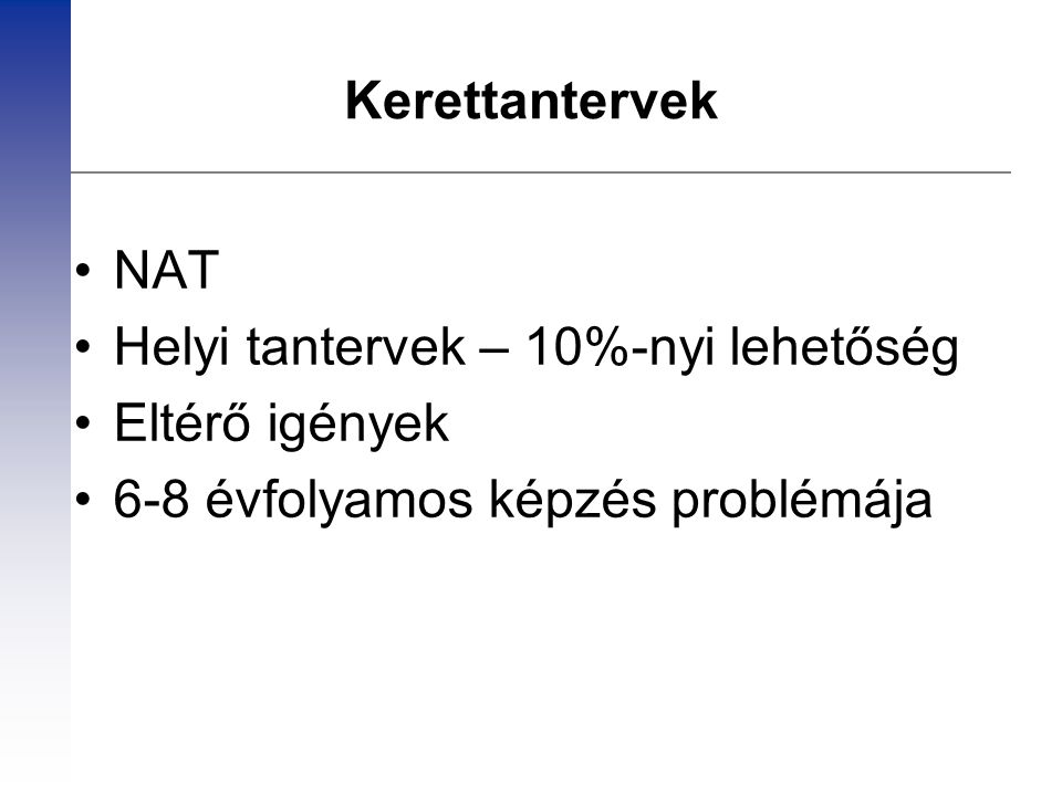 Kerettantervek NAT. Helyi tantervek – 10%-nyi lehetőség.