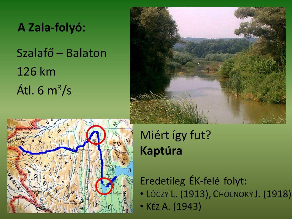 Szalafő – Balaton 126 km Átl. 6 m3/s