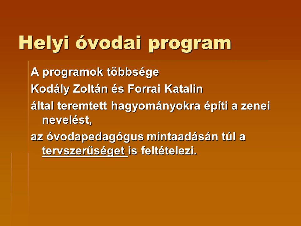 Helyi óvodai program A programok többsége