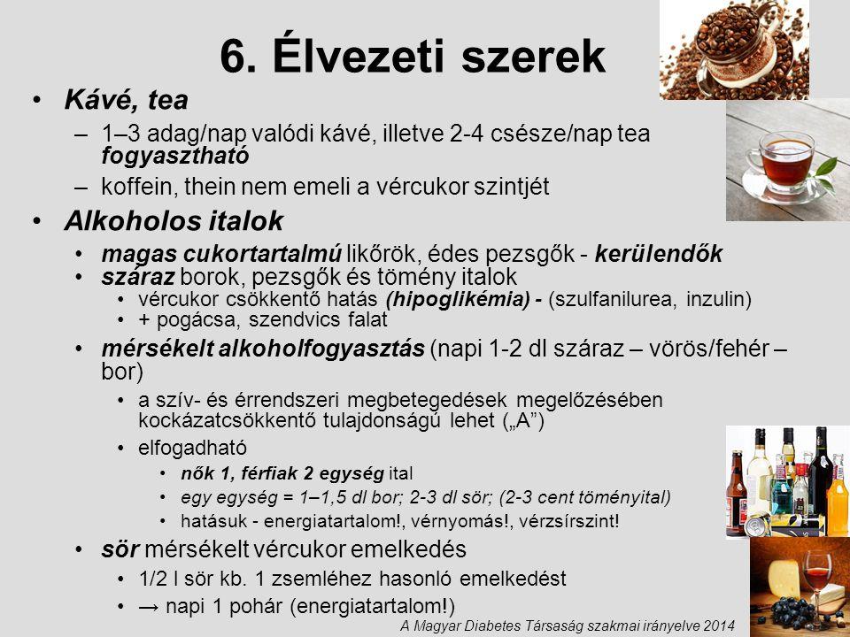 6. Élvezeti szerek Kávé, tea Alkoholos italok