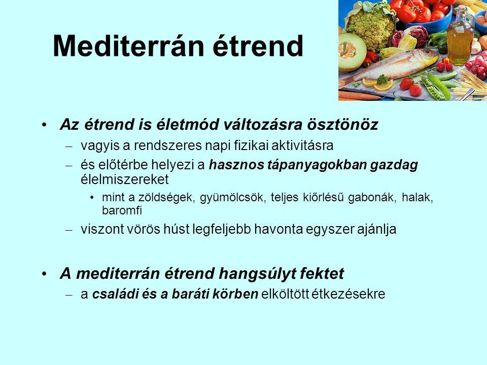 Mediterrán étrend Az étrend is életmód változásra ösztönöz