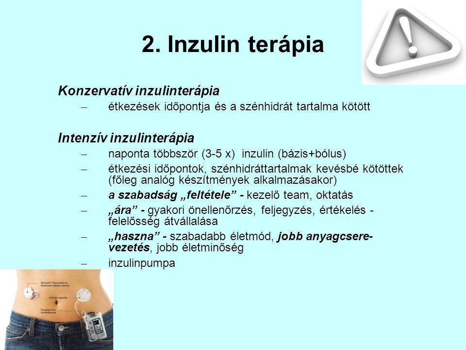 2. Inzulin terápia Konzervatív inzulinterápia Intenzív inzulinterápia