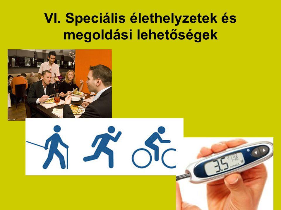 VI. Speciális élethelyzetek és megoldási lehetőségek