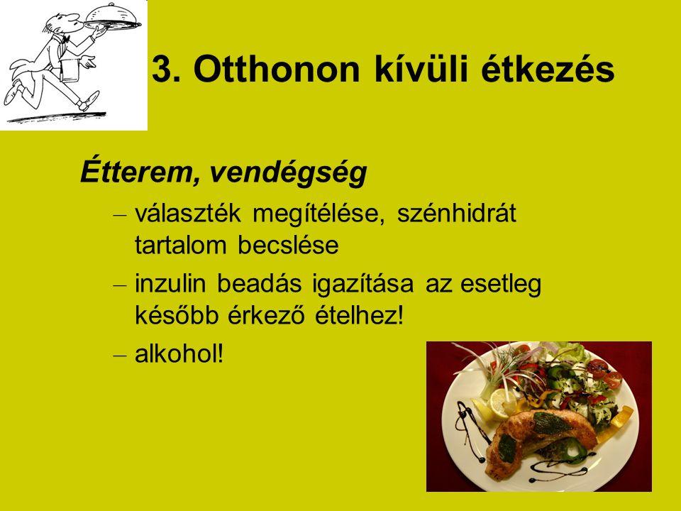 3. Otthonon kívüli étkezés