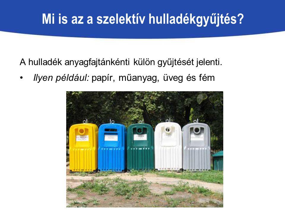 Mi is az a szelektív hulladékgyűjtés