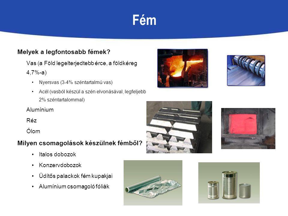 Fém Melyek a legfontosabb fémek Milyen csomagolások készülnek fémből