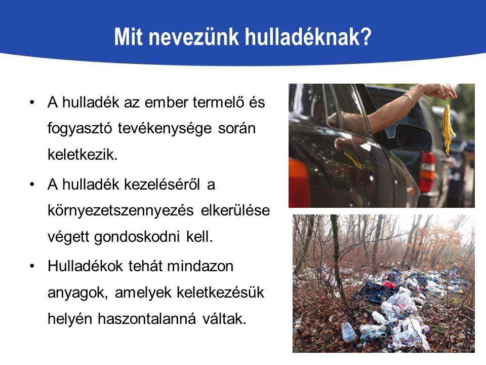 Mit nevezünk hulladéknak