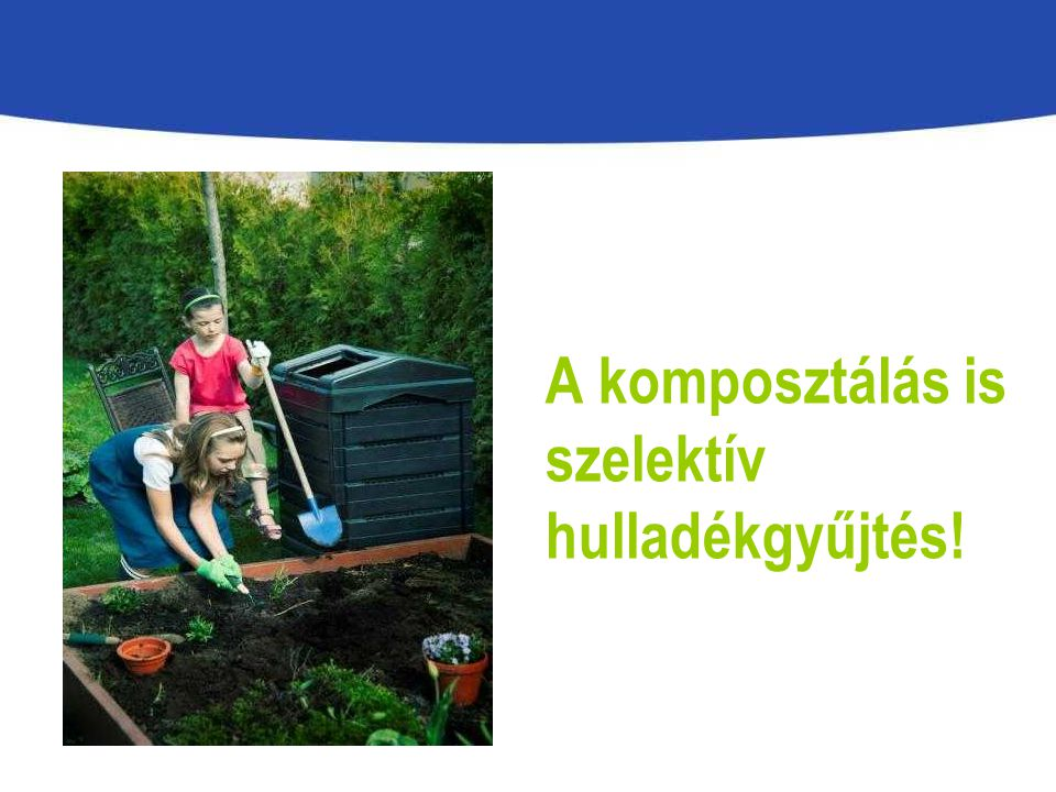 A komposztálás is szelektív hulladékgyűjtés!