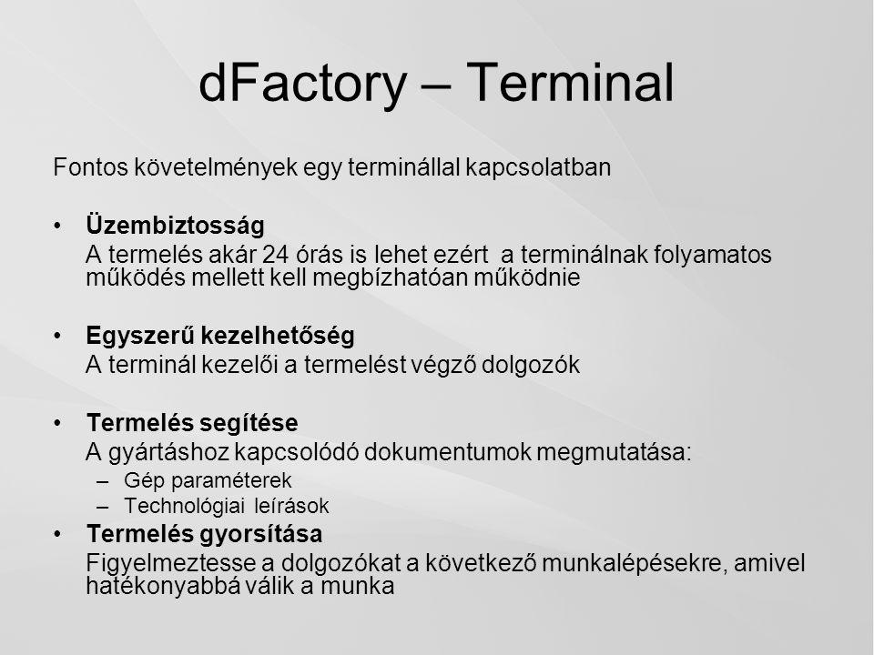 dFactory – Terminal Fontos követelmények egy terminállal kapcsolatban