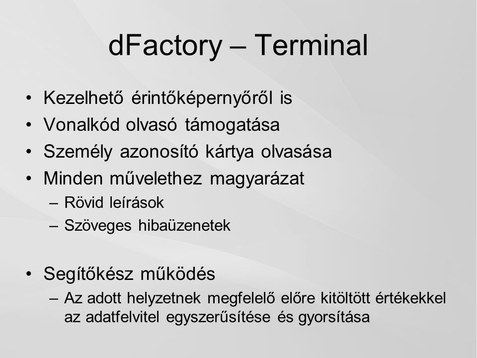 dFactory – Terminal Kezelhető érintőképernyőről is