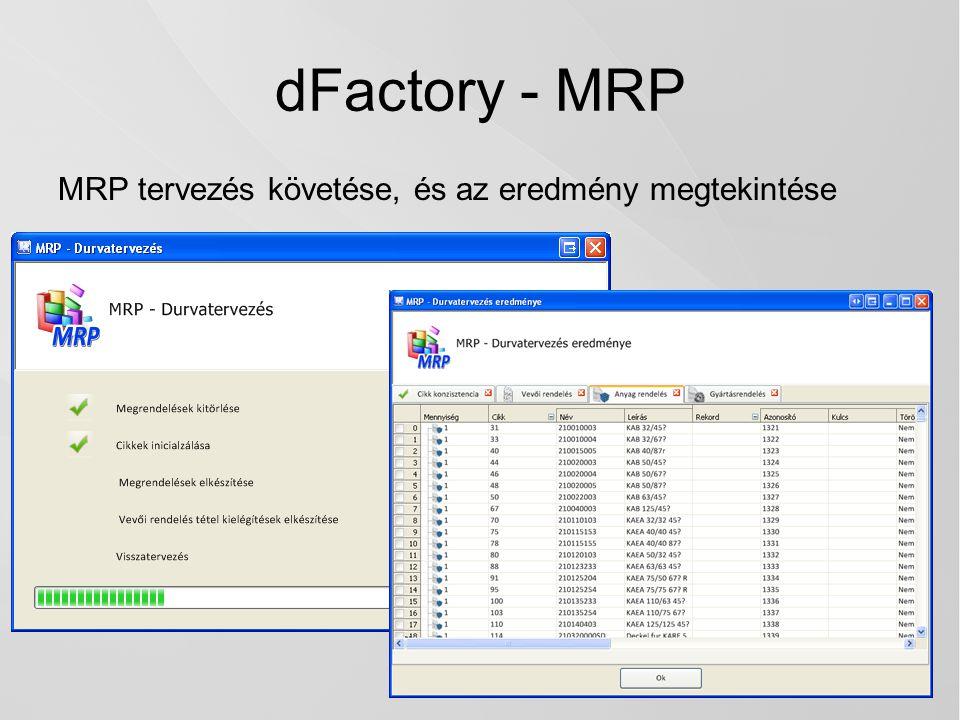 dFactory - MRP MRP tervezés követése, és az eredmény megtekintése