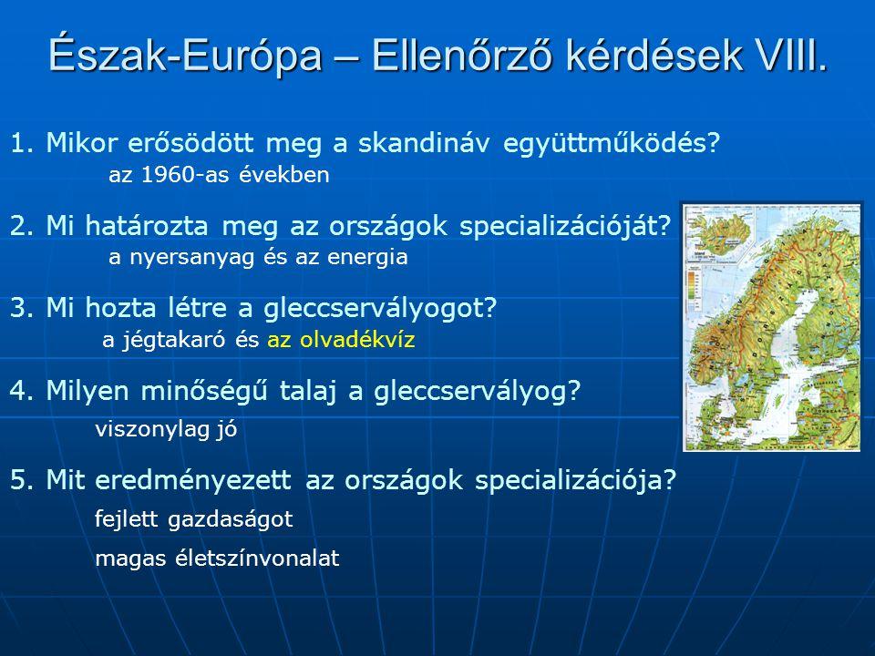 Észak-Európa – Ellenőrző kérdések VIII.