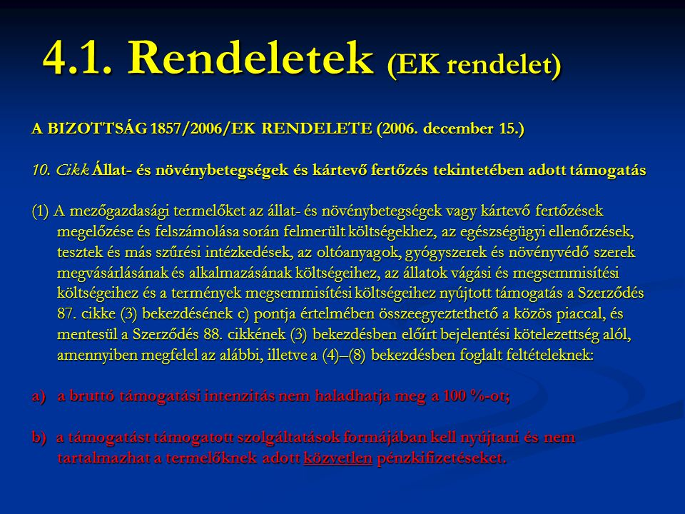 4.1. Rendeletek (EK rendelet)