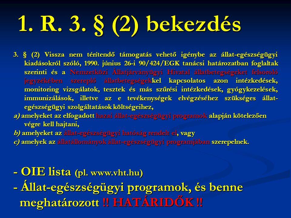 1. R. 3. § (2) bekezdés - OIE lista (pl. www.vht.hu)