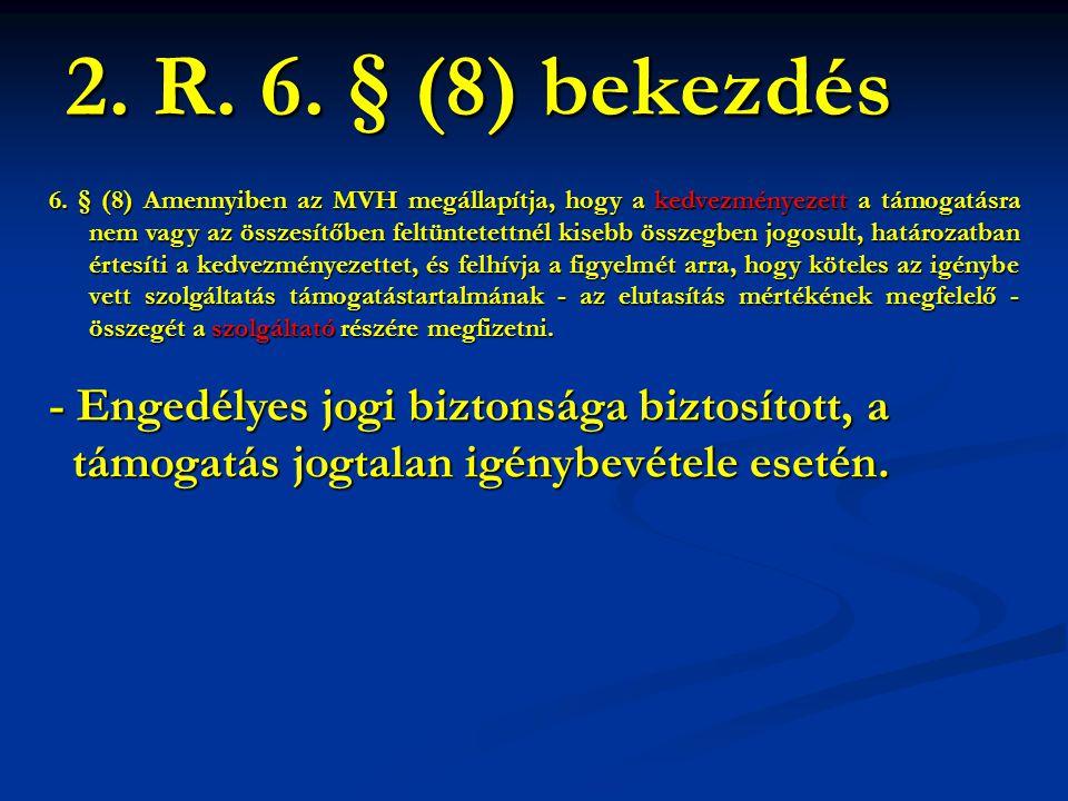 2. R. 6. § (8) bekezdés - Engedélyes jogi biztonsága biztosított, a