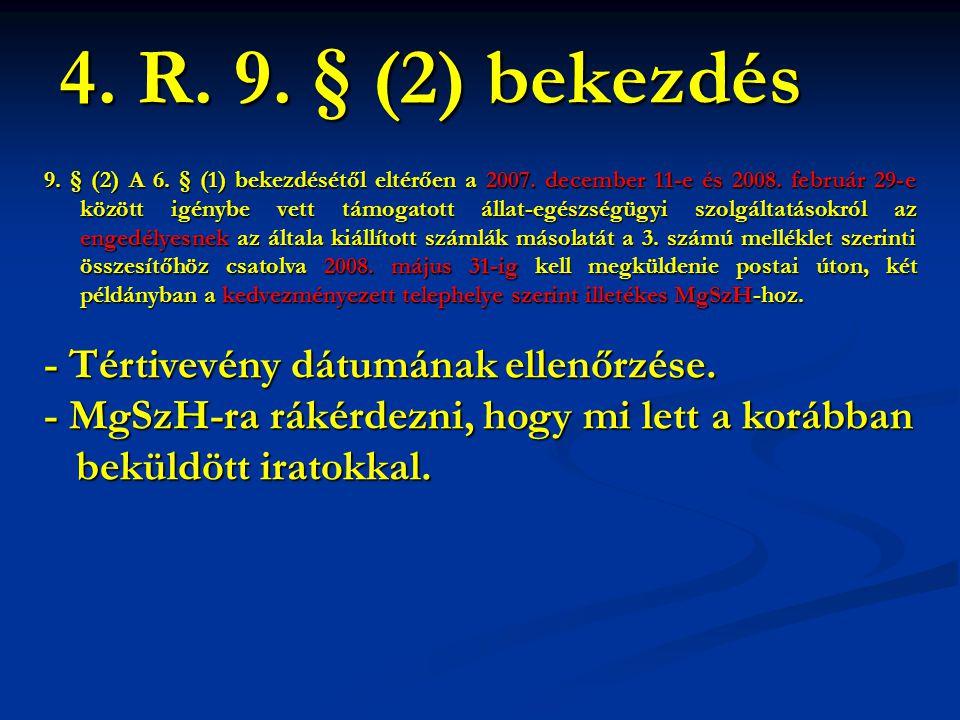 4. R. 9. § (2) bekezdés - Tértivevény dátumának ellenőrzése.