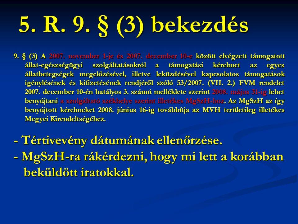 5. R. 9. § (3) bekezdés - Tértivevény dátumának ellenőrzése.