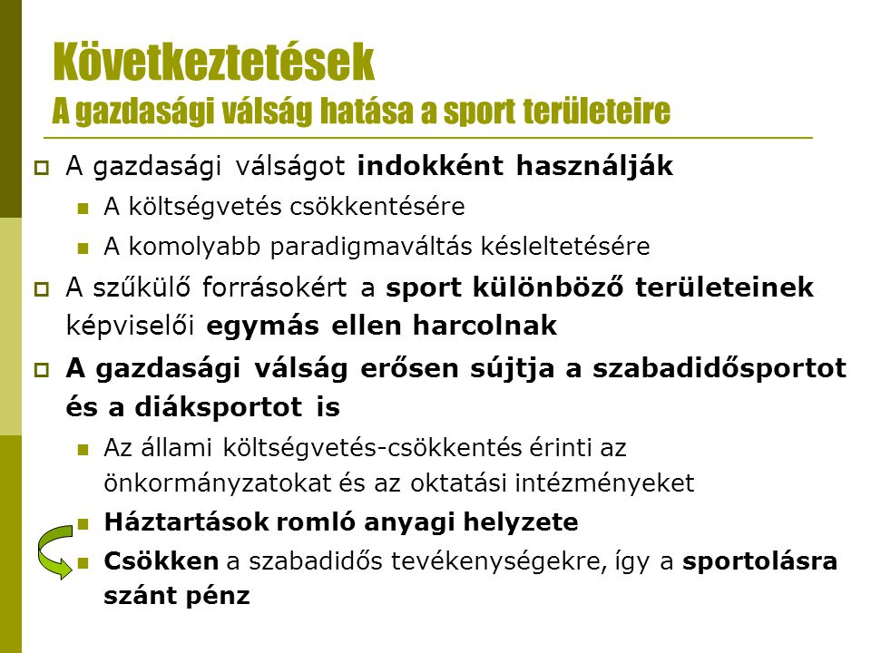 Következtetések A gazdasági válság hatása a sport területeire