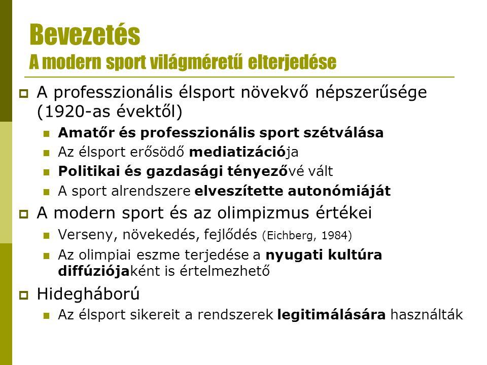 Bevezetés A modern sport világméretű elterjedése