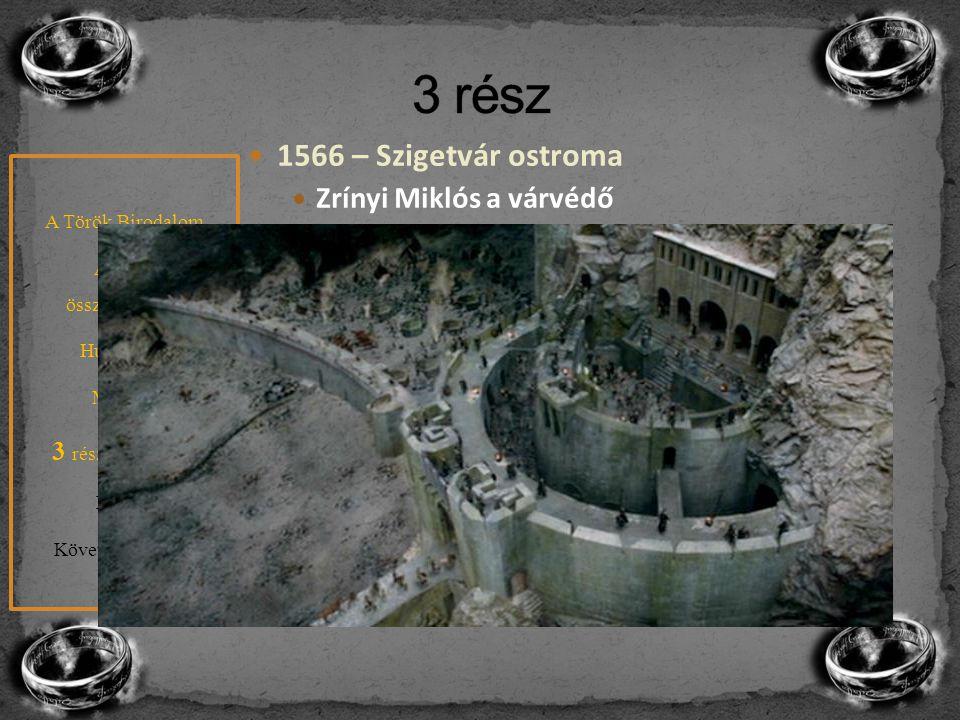 3 rész 1566 – Szigetvár ostroma 1568 – Drinápolyi béke