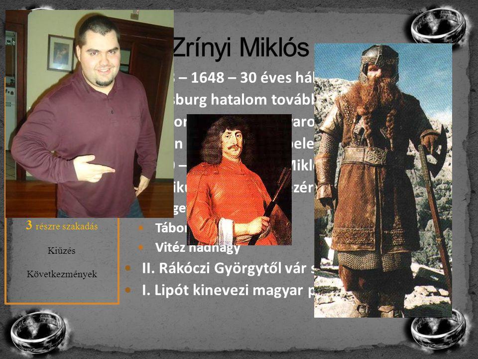 Zrínyi Miklós 1618 – 1648 – 30 éves háború