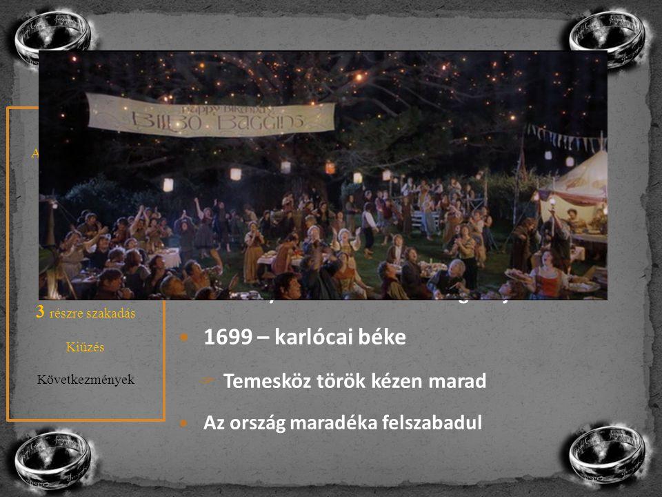A kiűzés 1699 – karlócai béke 1687 – Habsburg fennhatóság Erdélyben