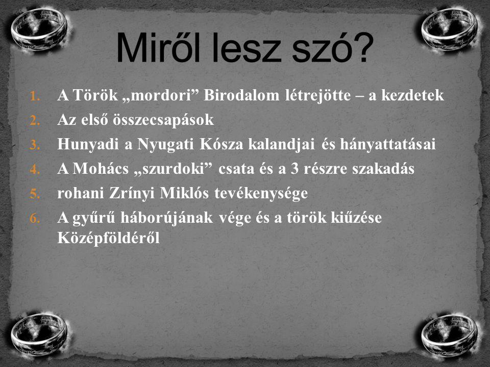 """Miről lesz szó A Török """"mordori Birodalom létrejötte – a kezdetek"""