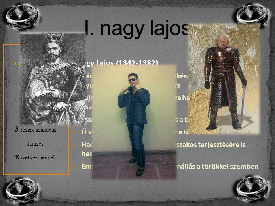 I. nagy lajos I. Nagy Lajos (1342-1382)
