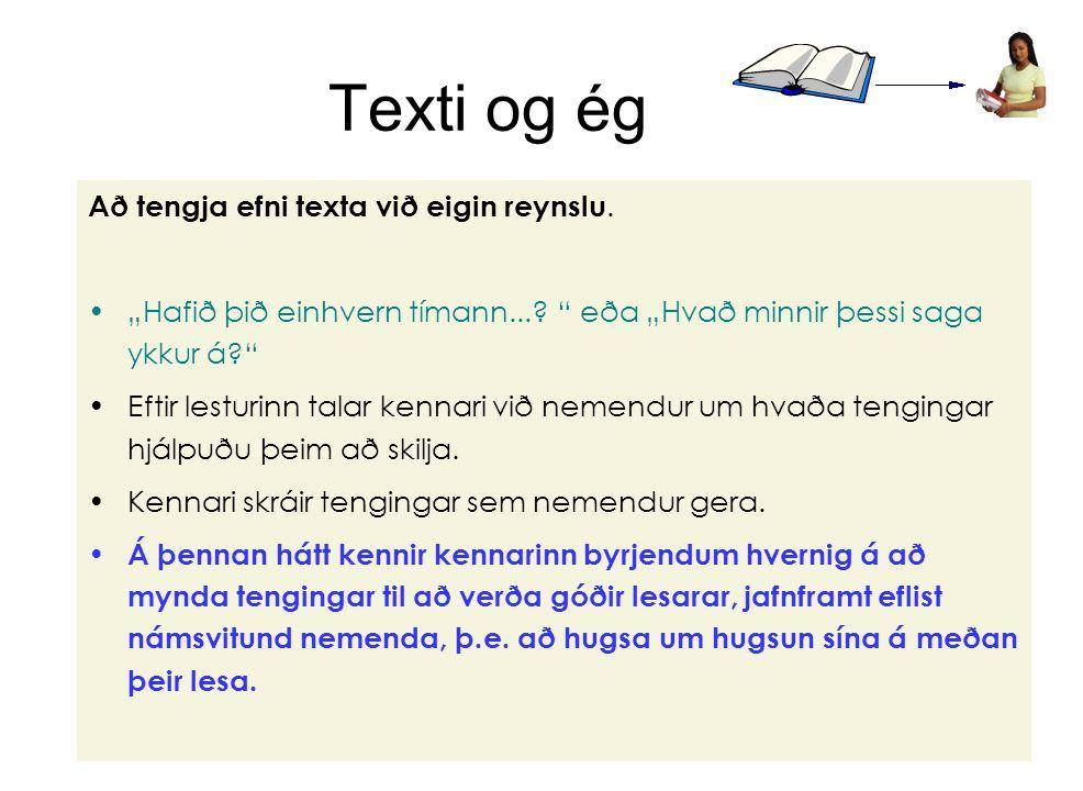 Texti og ég Að tengja efni texta við eigin reynslu.