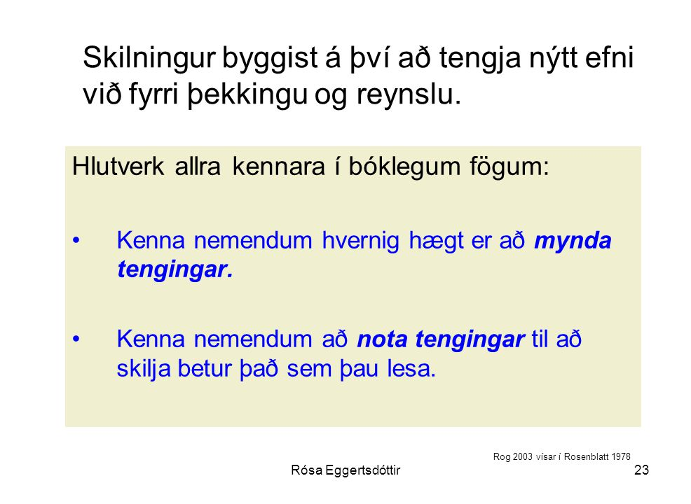 Skilningur byggist á því að tengja nýtt efni við fyrri þekkingu og reynslu.