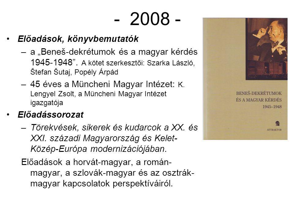 - 2008 - Előadások, könyvbemutatók