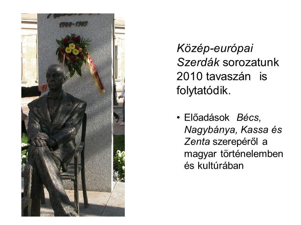 Közép-európai Szerdák sorozatunk 2010 tavaszán is folytatódik.