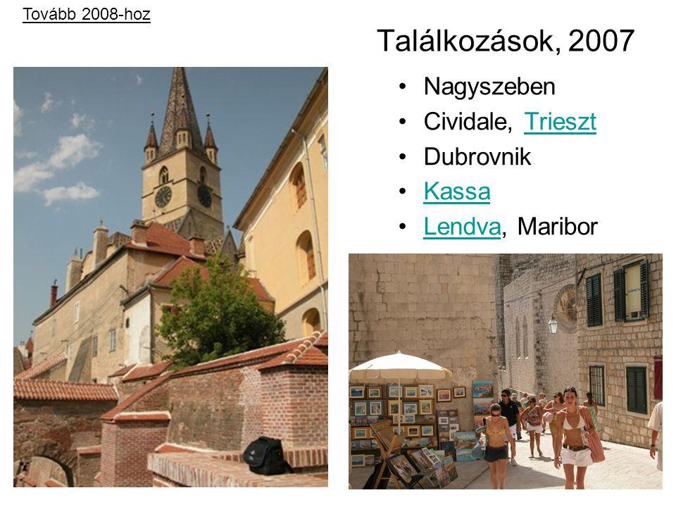 Találkozások, 2007 Nagyszeben Cividale, Trieszt Dubrovnik Kassa